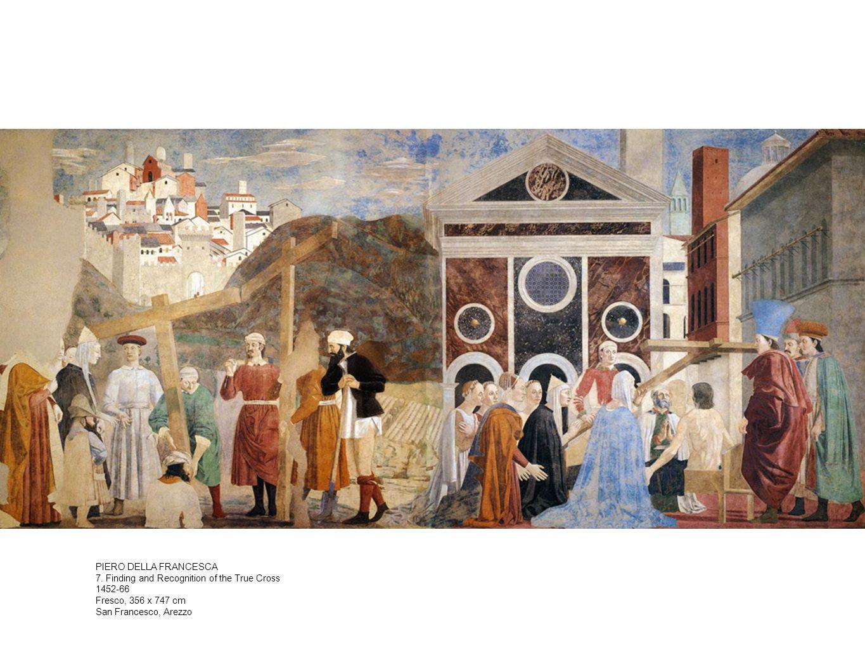 PIERO DELLA FRANCESCA 7. Finding and Recognition of the True Cross 1452-66 Fresco, 356 x 747 cm San Francesco, Arezzo