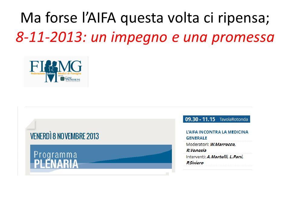 Ma forse lAIFA questa volta ci ripensa; 8-11-2013: un impegno e una promessa