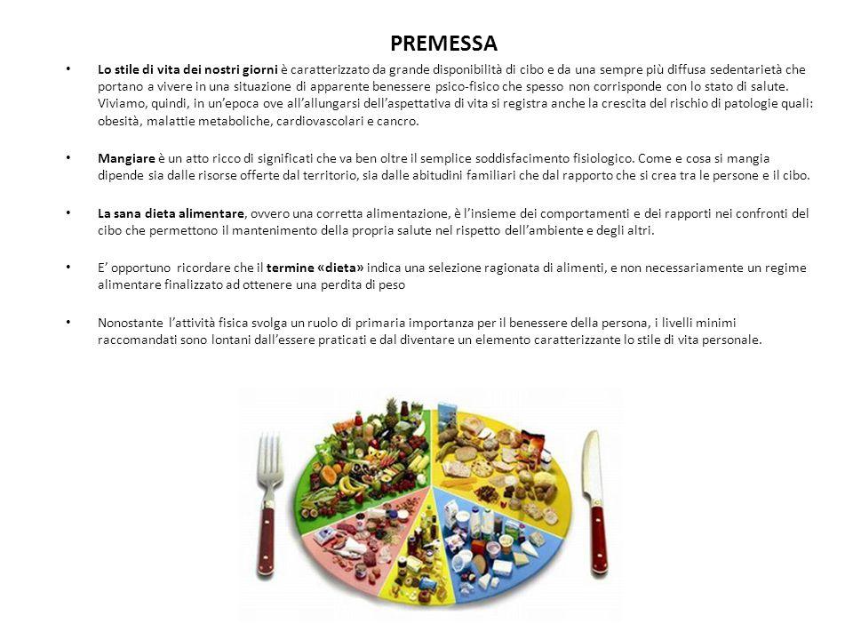 PREMESSA Lo stile di vita dei nostri giorni è caratterizzato da grande disponibilità di cibo e da una sempre più diffusa sedentarietà che portano a vi
