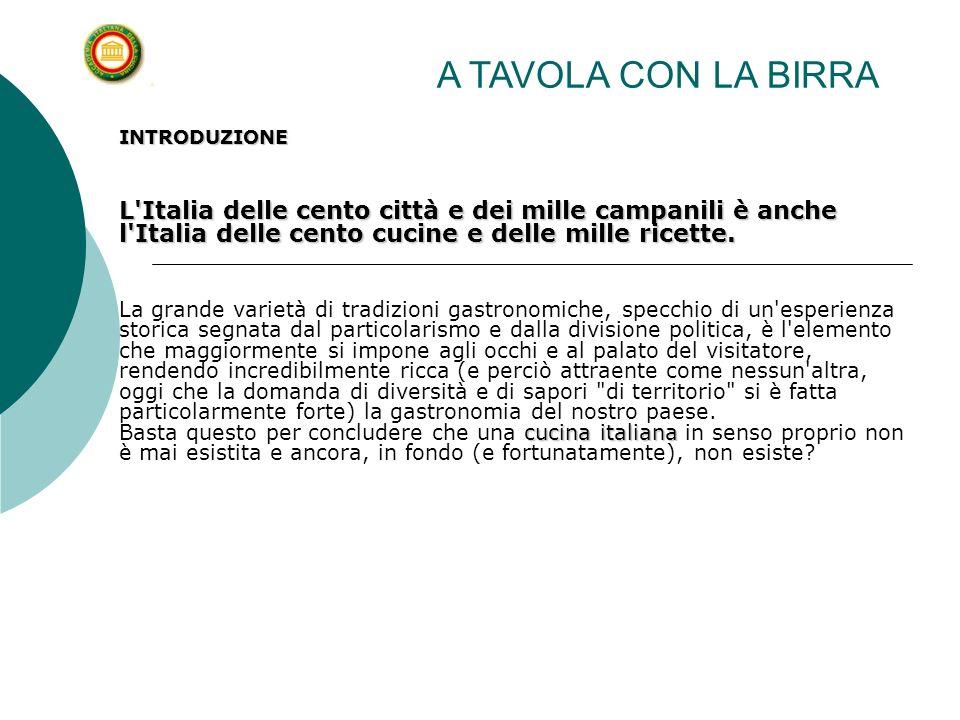 INTRODUZIONE L'Italia delle cento città e dei mille campanili è anche l'Italia delle cento cucine e delle mille ricette. cucina italiana La grande var