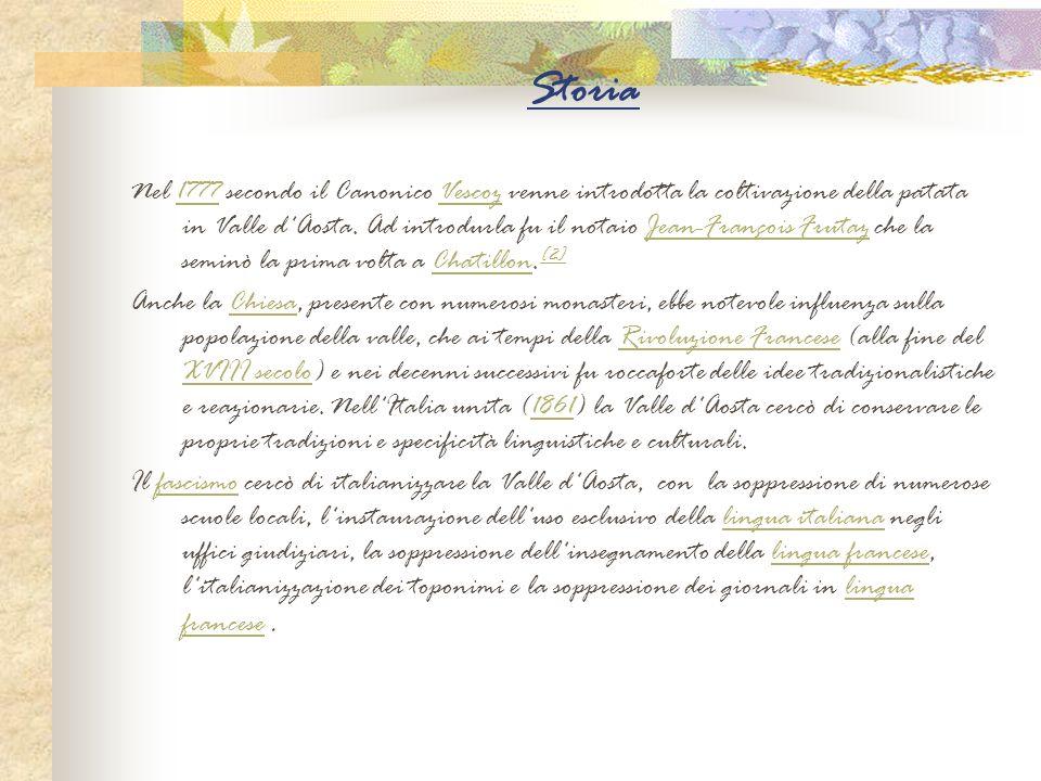 Storia Nel 1777 secondo il Canonico Vescoz venne introdotta la coltivazione della patata in Valle d'Aosta. Ad introdurla fu il notaio Jean-François Fr