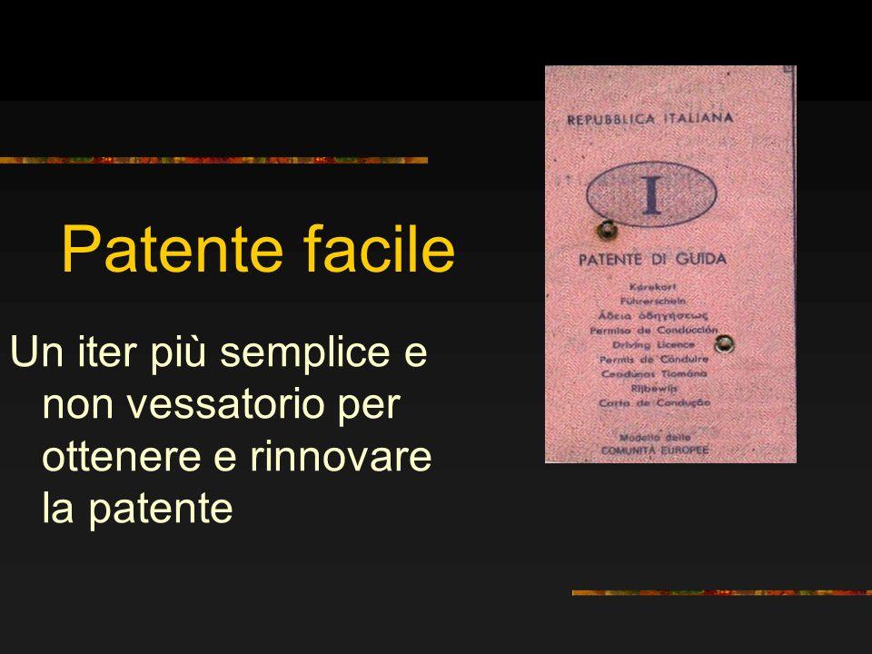 Patente facile Un iter più semplice e non vessatorio per ottenere e rinnovare la patente