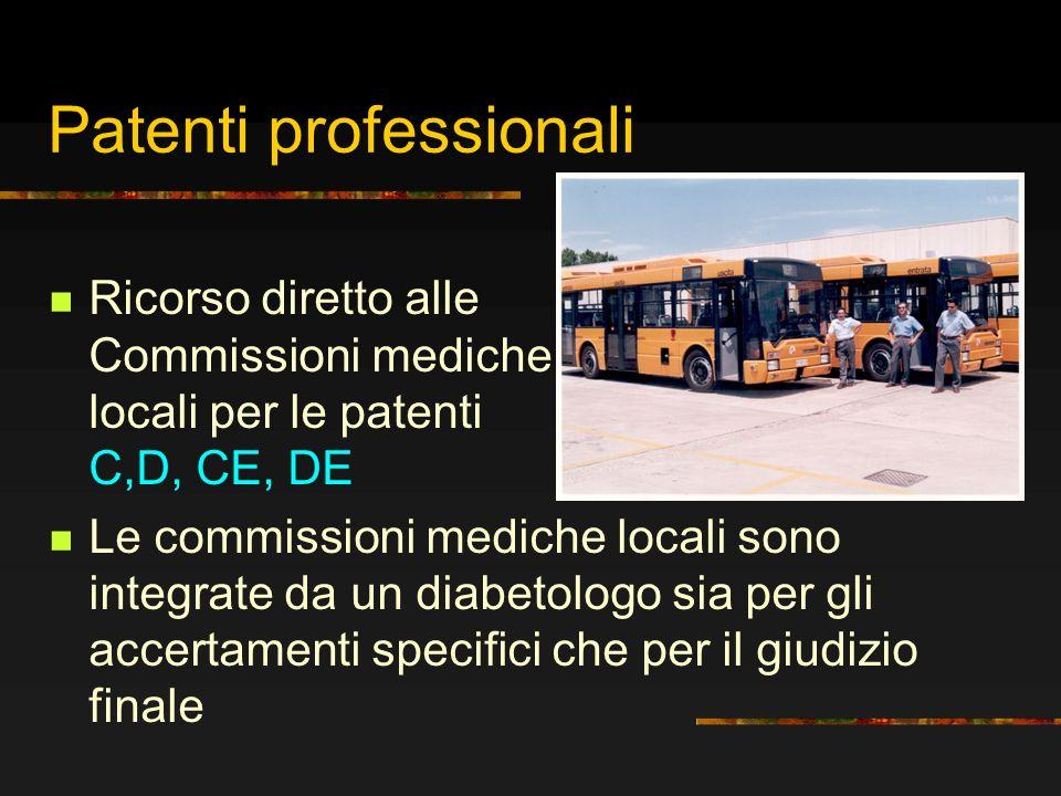 Patenti professionali Ricorso diretto alle Commissioni mediche locali per le patenti C,D, CE, DE Le commissioni mediche locali sono integrate da un di