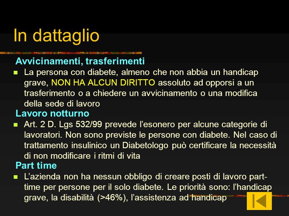 In dattaglio La persona con diabete, almeno che non abbia un handicap grave, NON HA ALCUN DIRITTO assoluto ad opporsi a un trasferimento o a chiedere