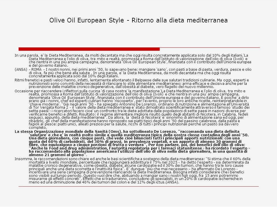 Olive Oil European Style - Ritorno alla dieta mediterranea In una parola, e' la Dieta Mediterranea, da molti decantata ma che oggi risulta concretamen
