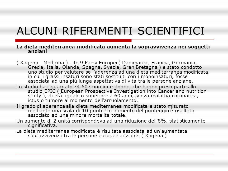 ALCUNI RIFERIMENTI SCIENTIFICI La dieta mediterranea modificata aumenta la sopravvivenza nei soggetti anziani ( Xagena - Medicina ) - In 9 Paesi Europ