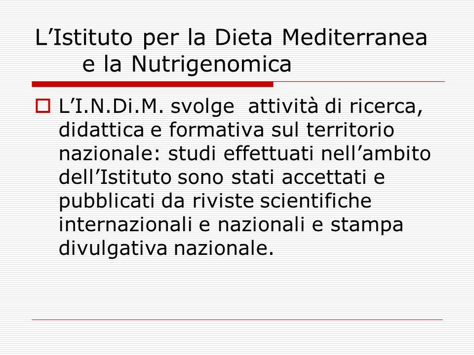 LIstituto per la Dieta Mediterranea e la Nutrigenomica LI.N.Di.M. svolge attività di ricerca, didattica e formativa sul territorio nazionale: studi ef