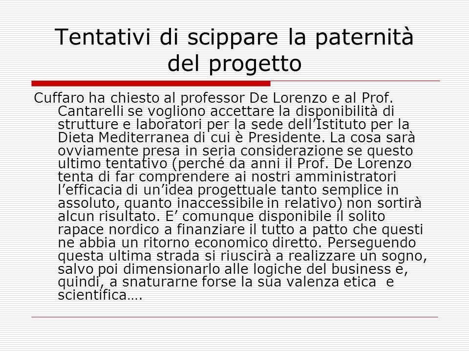 Tentativi di scippare la paternità del progetto Cuffaro ha chiesto al professor De Lorenzo e al Prof. Cantarelli se vogliono accettare la disponibilit