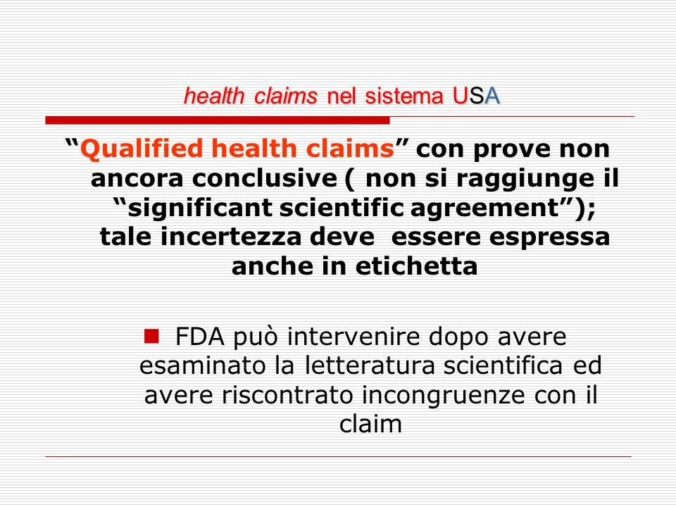 health claims nel sistema USA health claims nel sistema USA Qualified health claims con prove non ancora conclusive ( non si raggiunge il significant