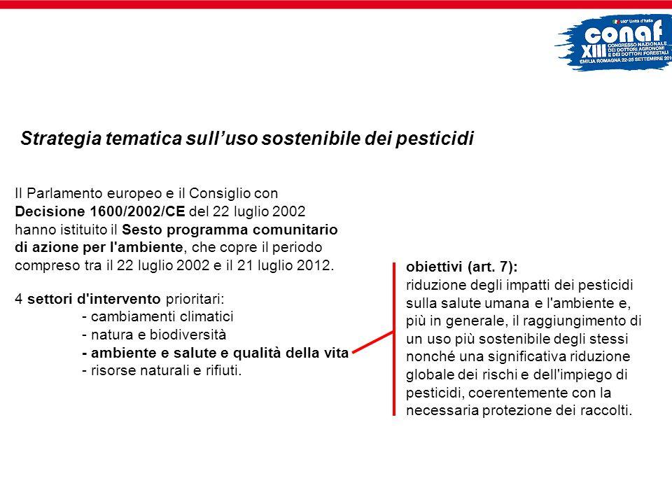 E stato pertanto avviato un processo che ha portato la Commissione il 12 luglio 2006 a pubblicare la Comunicazione dal titolo Strategia tematica per l uso sostenibile dei pesticidi [COM(2006) 372 def.].