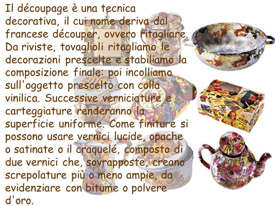 Il découpage è una tecnica decorativa, il cui nome deriva dal francese découper, ovvero ritagliare. Da riviste, tovaglioli ritagliamo le decorazioni p