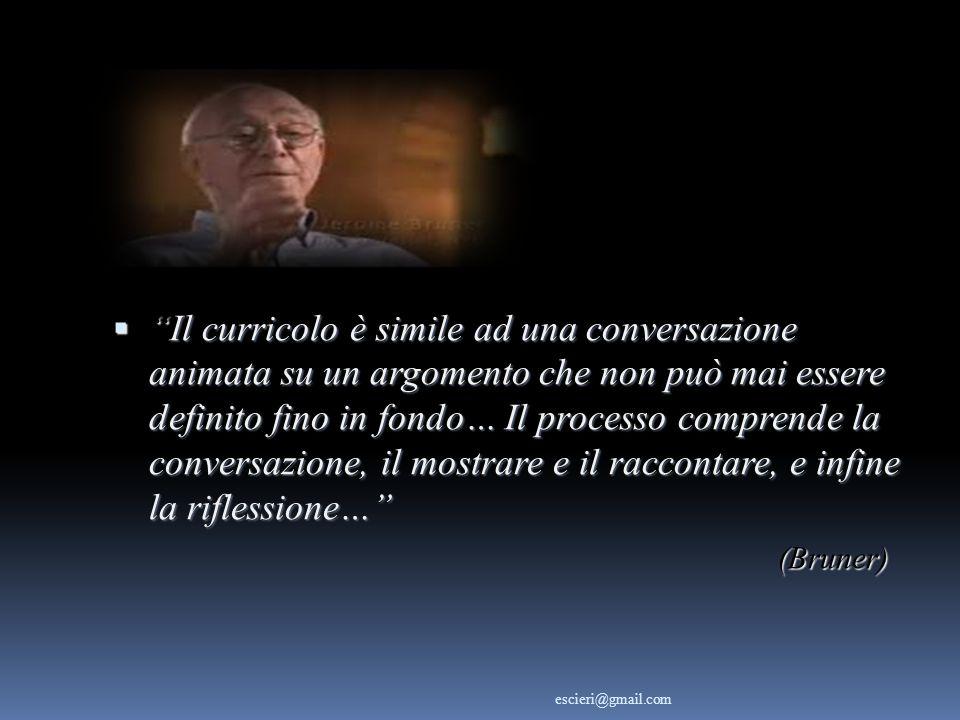 Il curricolo è simile ad una conversazione animata su un argomento che non può mai essere definito fino in fondo… Il processo comprende la conversazio
