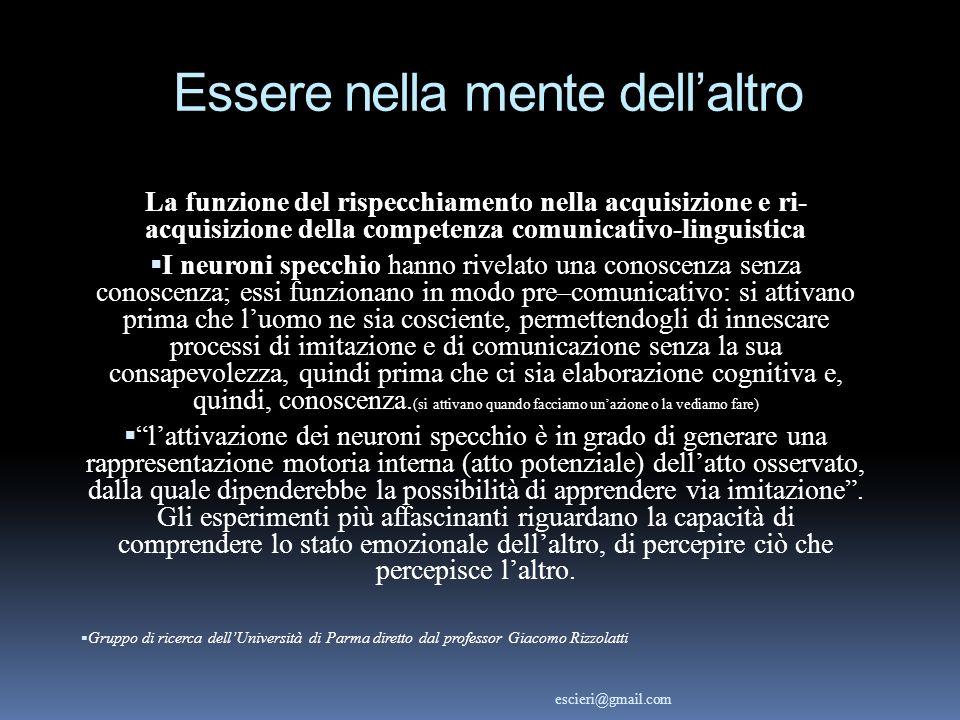 Essere nella mente dellaltro La funzione del rispecchiamento nella acquisizione e ri- acquisizione della competenza comunicativo-linguistica I neuroni
