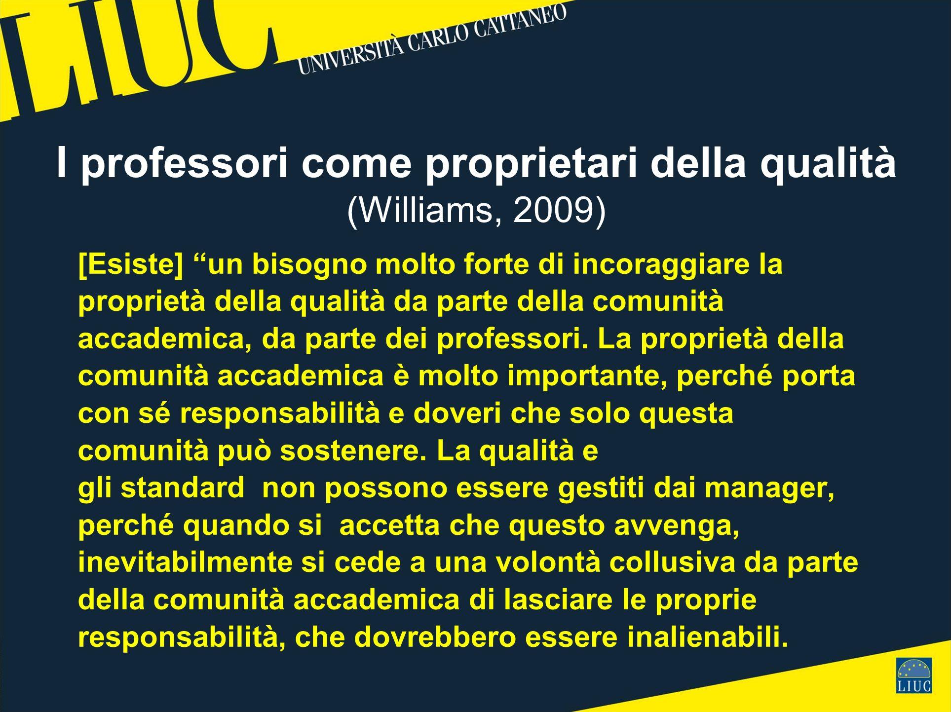 [Esiste] un bisogno molto forte di incoraggiare la proprietà della qualità da parte della comunità accademica, da parte dei professori.
