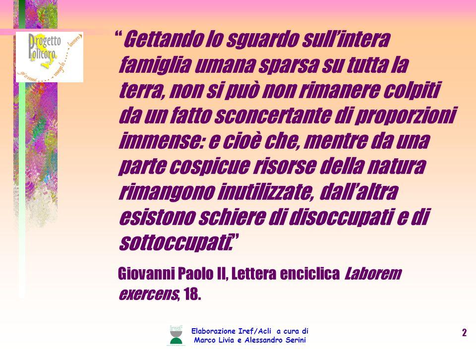 Elaborazione Iref/Acli a cura di Marco Livia e Alessandro Serini 2.