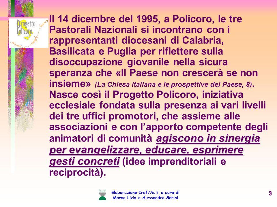 Elaborazione Iref/Acli a cura di Marco Livia e Alessandro Serini 4.