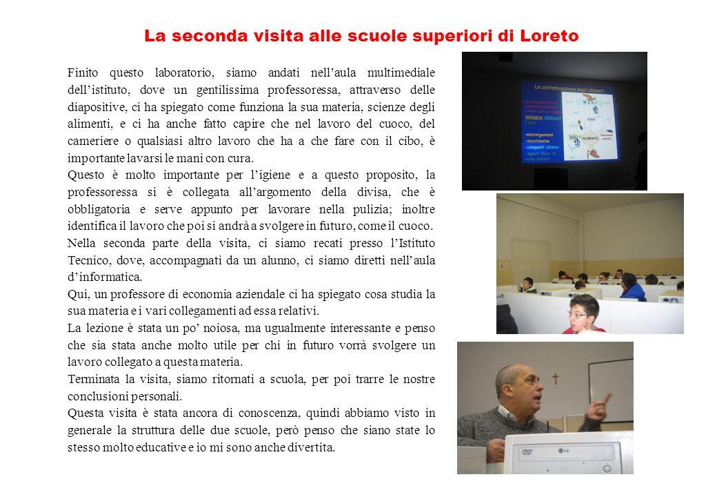La seconda visita alle scuole superiori di Loreto Finito questo laboratorio, siamo andati nellaula multimediale dellistituto, dove un gentilissima pro