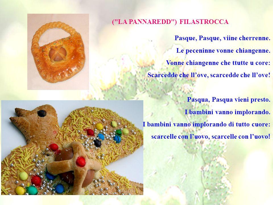( LA PANNAREDD ) FILASTROCCA Pasque, Pasque, viine cherrenne.