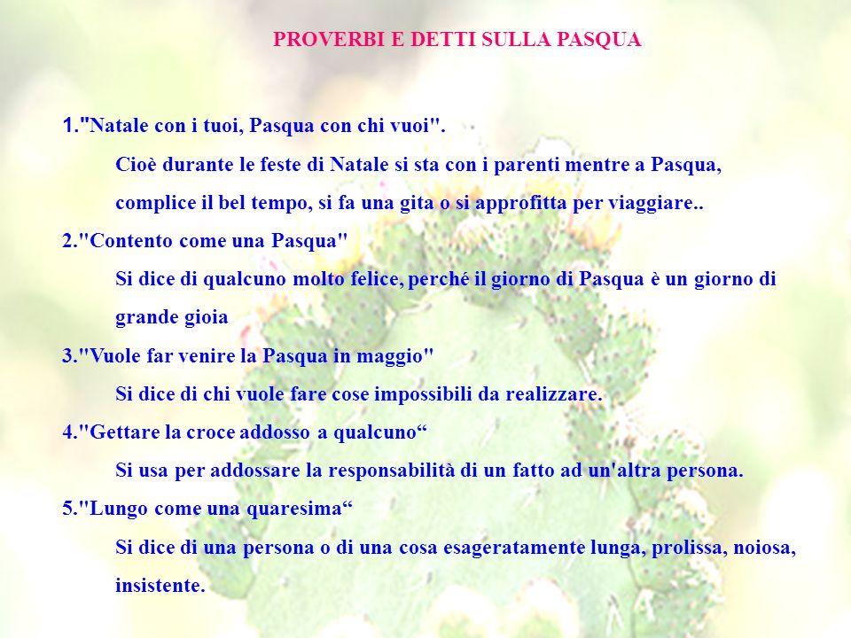 PROVERBI E DETTI SULLA PASQUA 1.