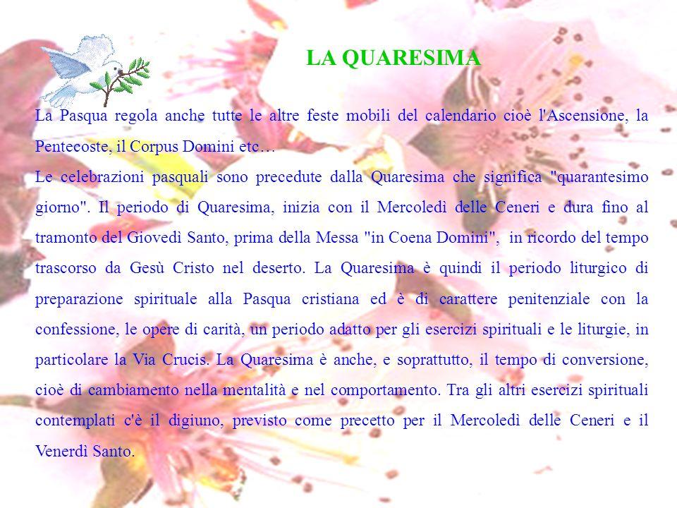 IL MERCOLEDI DELLE CENERI Il Mercoledì delle Ceneri segna la fine delle celebrazioni carnevalesche e l inizio della Quaresima.