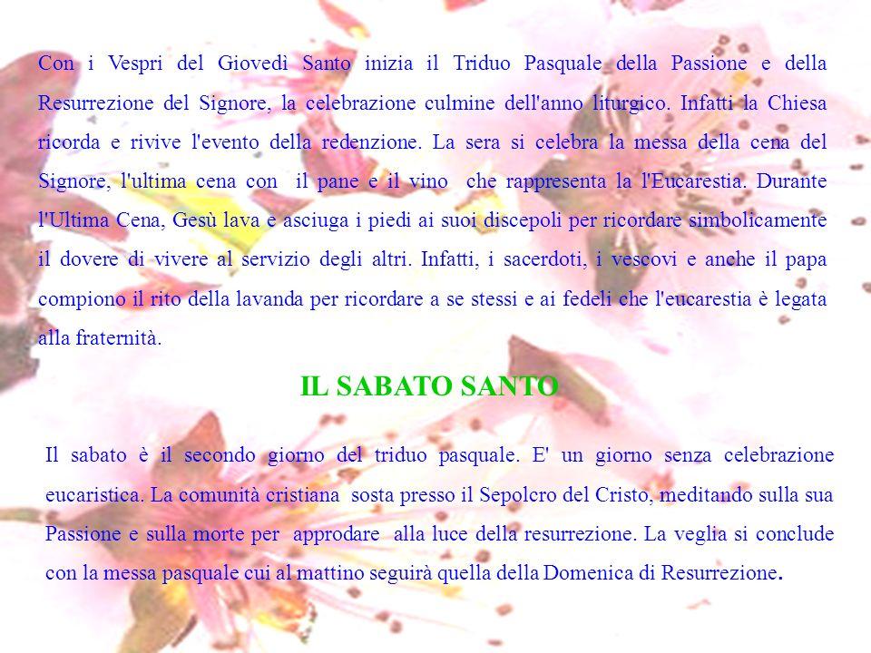 TRADIZIONI E RAPPRESENTAZIONI DELLA SETTIMANA SANTA Numerose sono le manifestazioni religiose pasquali nelle varie zone d Italia, alcune delle quali molto suggestive e particolari.