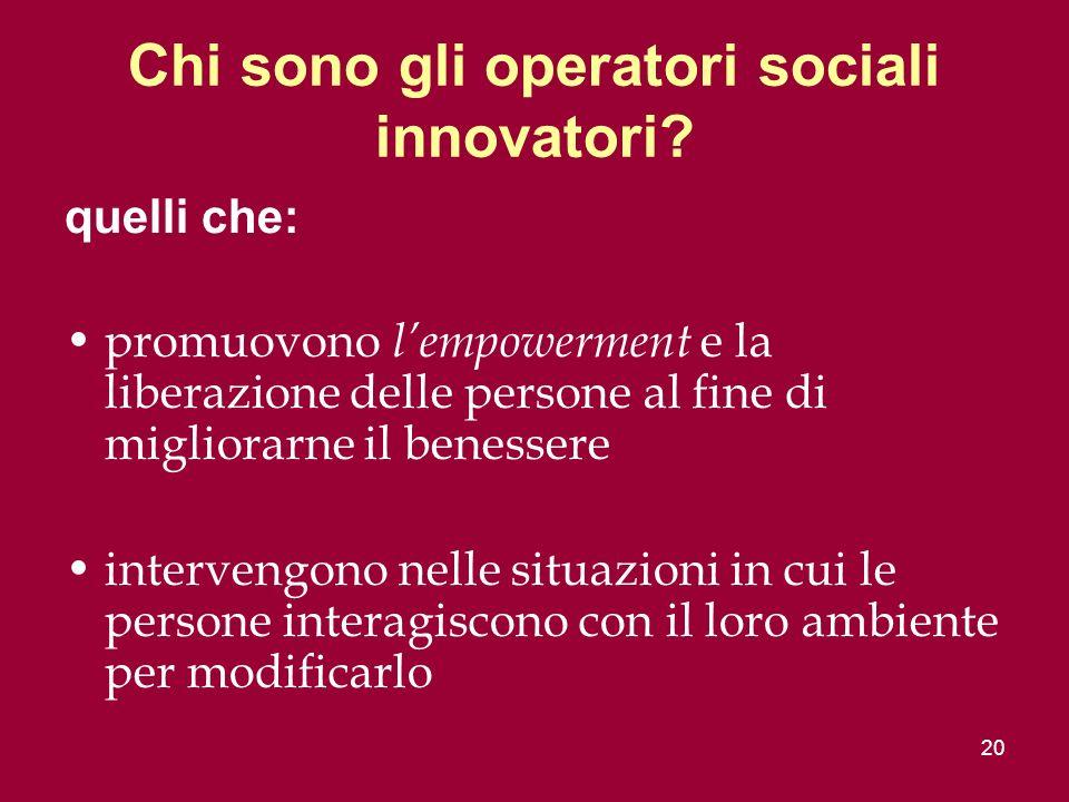 20 Chi sono gli operatori sociali innovatori.