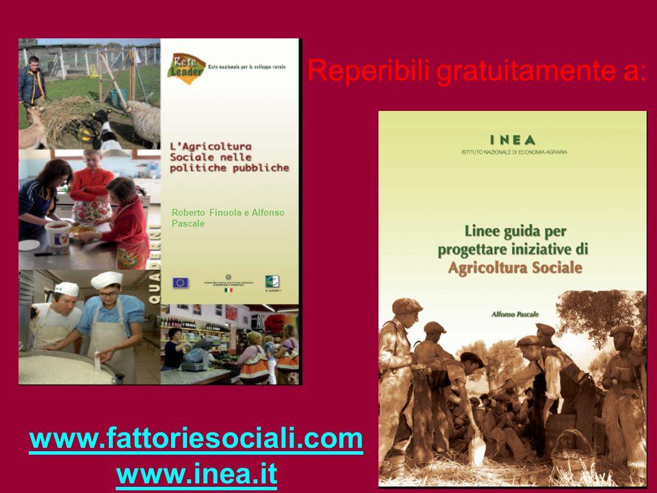 30 Roberto Finuola e Alfonso Pascale Reperibili gratuitamente a: www.fattoriesociali.com www.inea.it
