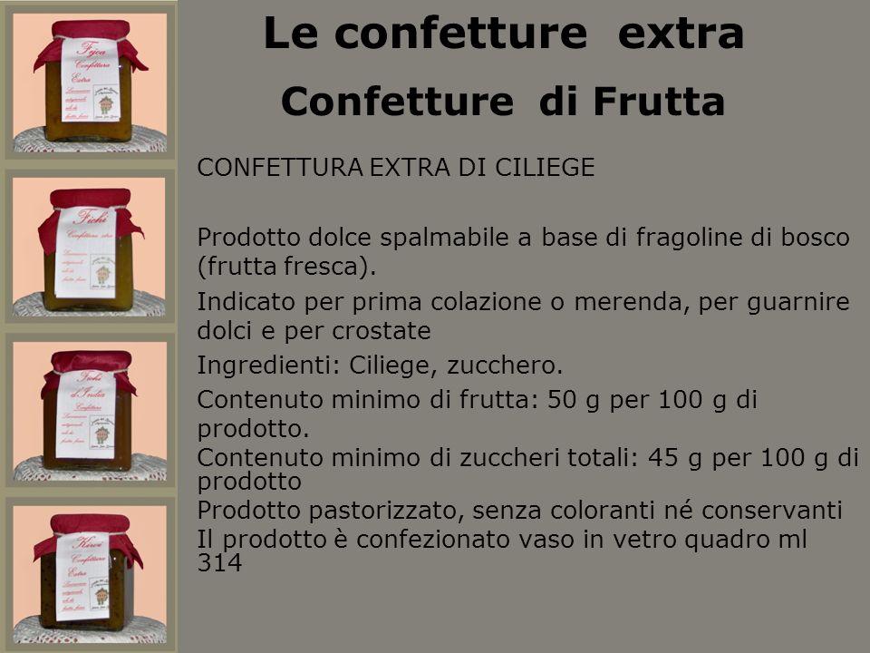 CONFETTURA EXTRA DI CILIEGE Prodotto dolce spalmabile a base di fragoline di bosco (frutta fresca). Indicato per prima colazione o merenda, per guarni