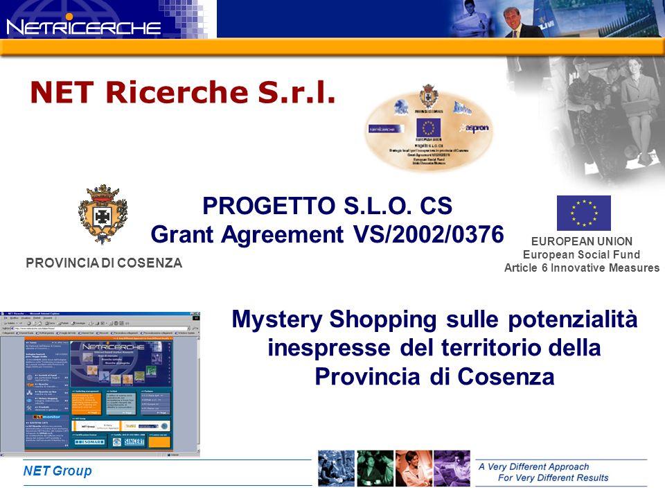 NET Group Premessa I risultati riportati di seguito sono relativi alla ricerca di Mystery shopping sulle 5 micro-aree del territorio della Provincia di Cosenza per testare le potenzialità inespresse del territorio.
