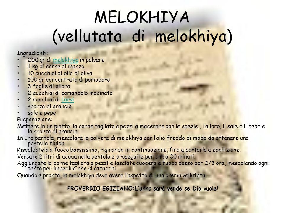 MELOKHIYA (vellutata di melokhiya) Ingredienti: 200 gr di melokhiya in polveremelokhiya 1 kg di carne di manzo 10 cucchiai di olio di oliva 100 gr con
