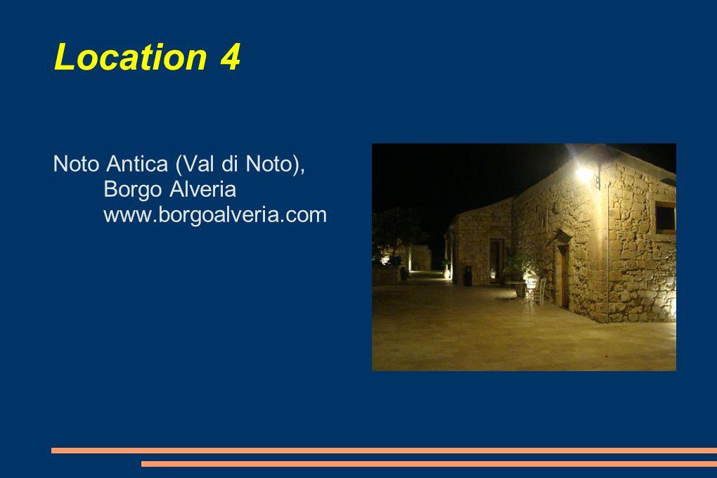 Location 4 Noto Antica (Val di Noto), Borgo Alveria www.borgoalveria.com