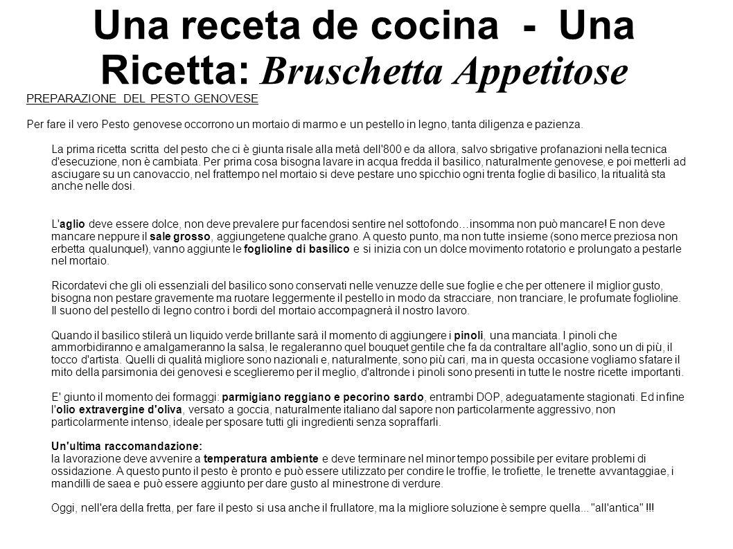 Una receta de cocina - Una Ricetta: Bruschetta Appetitose PREPARAZIONE DEL PESTO GENOVESE Per fare il vero Pesto genovese occorrono un mortaio di marm