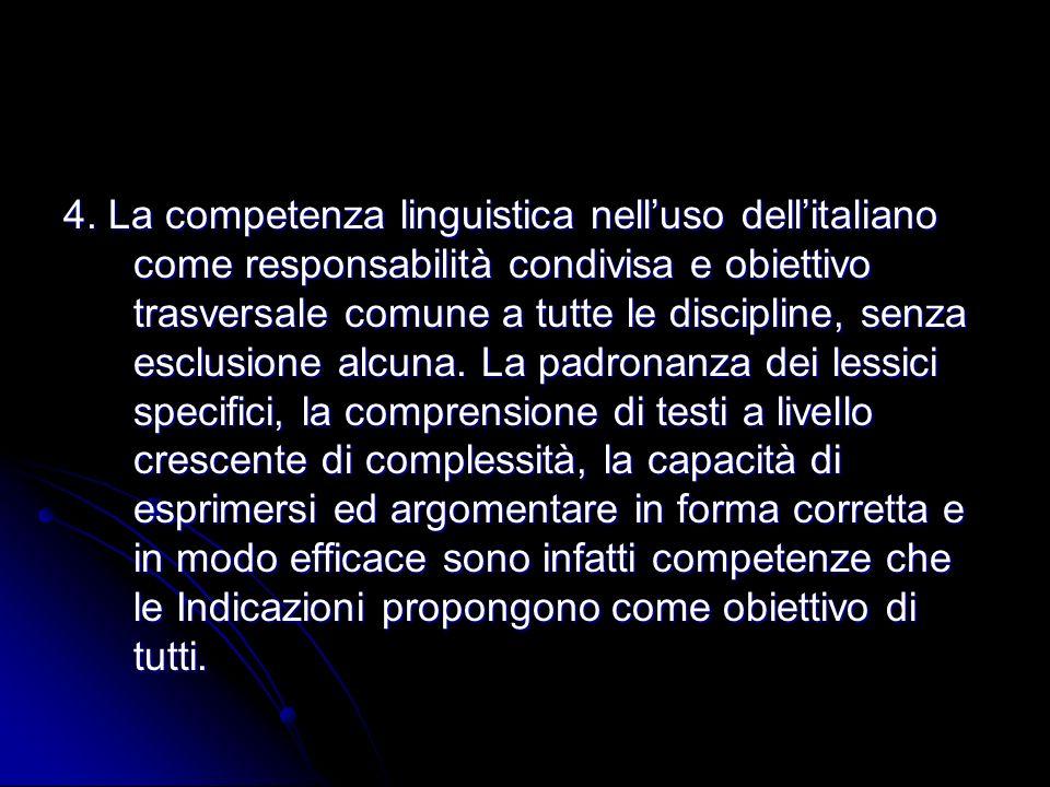 4. La competenza linguistica nelluso dellitaliano come responsabilità condivisa e obiettivo trasversale comune a tutte le discipline, senza esclusione