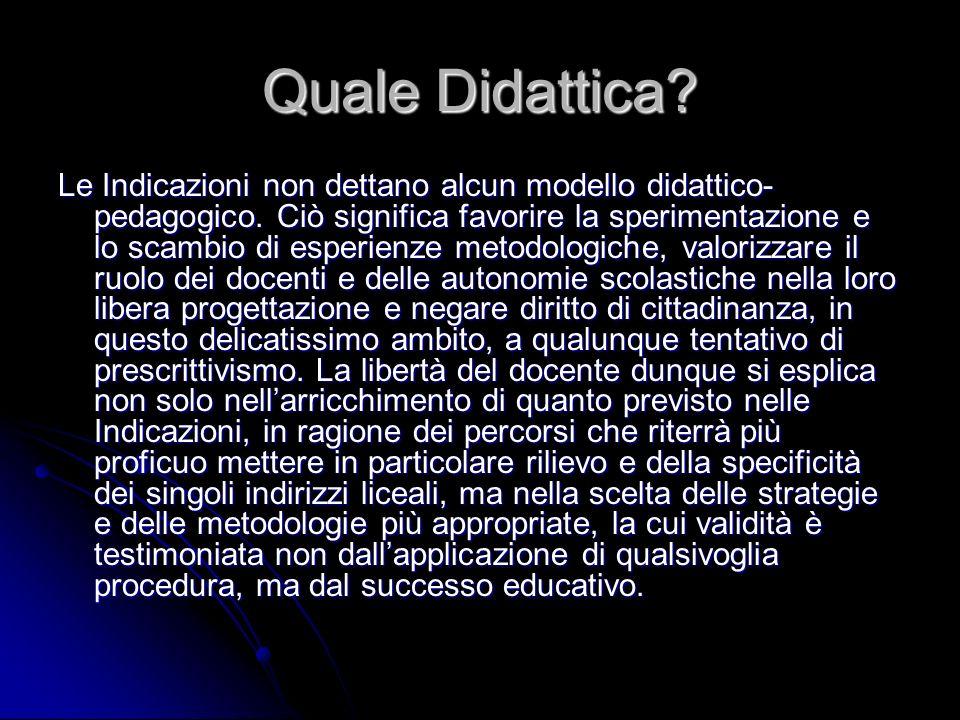 Quale Didattica.Le Indicazioni non dettano alcun modello didattico- pedagogico.