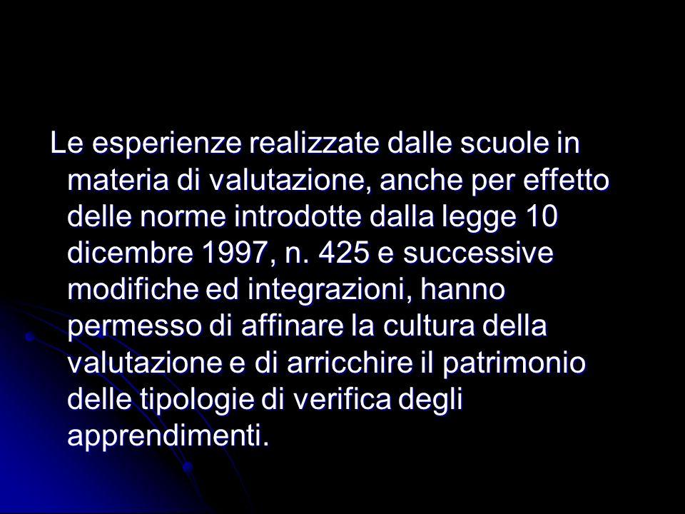 Le esperienze realizzate dalle scuole in materia di valutazione, anche per effetto delle norme introdotte dalla legge 10 dicembre 1997, n.