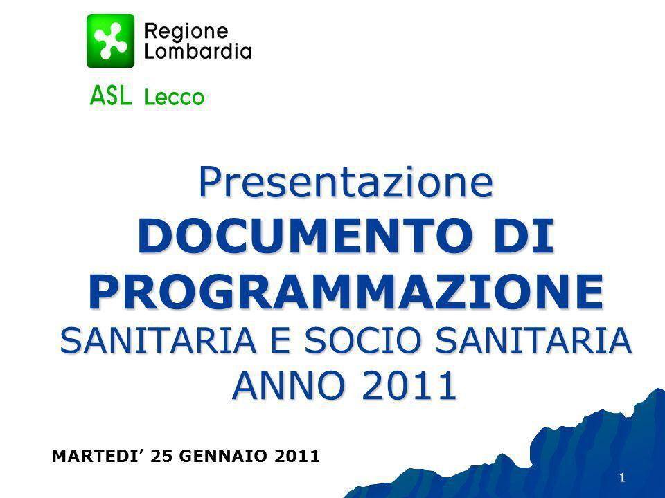 1 Presentazione DOCUMENTO DI PROGRAMMAZIONE SANITARIA E SOCIO SANITARIA ANNO 2011 MARTEDI 25 GENNAIO 2011