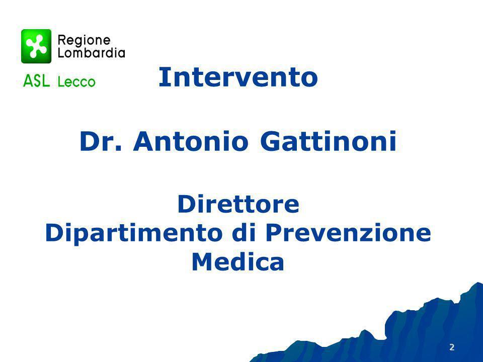 2 Intervento Dr. Antonio Gattinoni Direttore Dipartimento di Prevenzione Medica