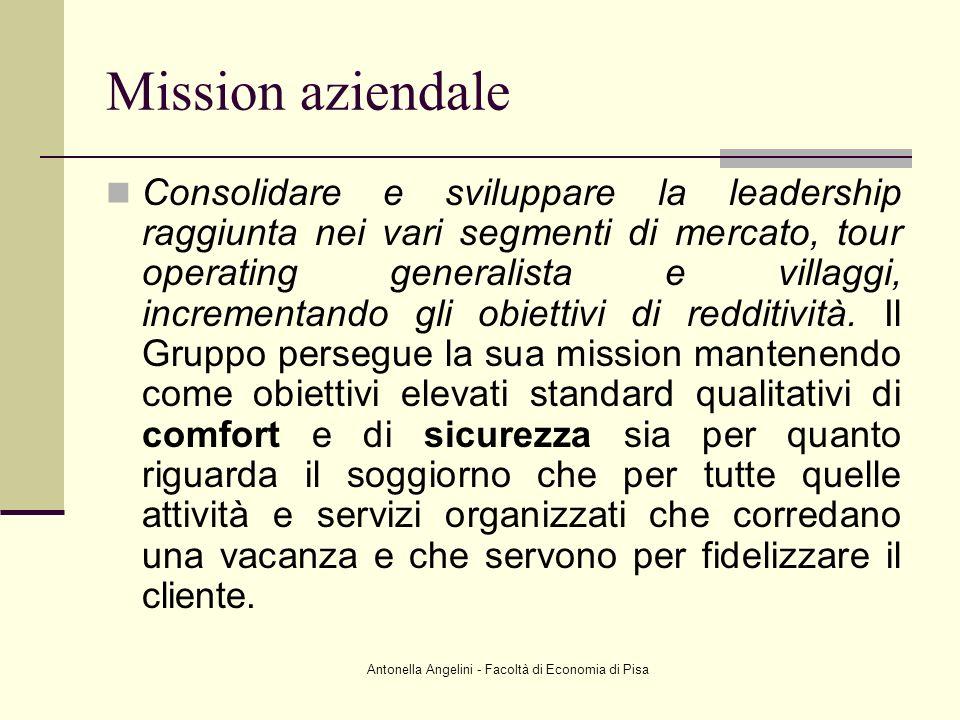 Antonella Angelini - Facoltà di Economia di Pisa Mission aziendale Consolidare e sviluppare la leadership raggiunta nei vari segmenti di mercato, tour