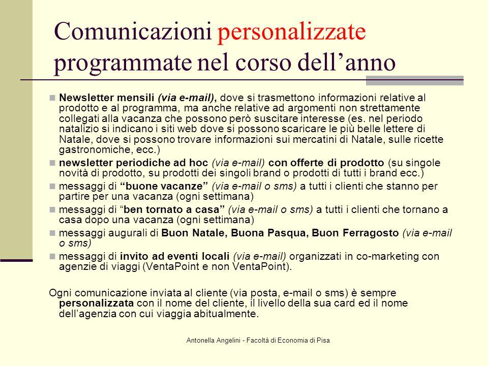 Antonella Angelini - Facoltà di Economia di Pisa Comunicazioni personalizzate programmate nel corso dellanno Newsletter mensili (via e-mail), dove si