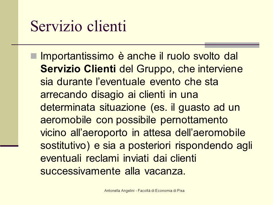Antonella Angelini - Facoltà di Economia di Pisa Servizio clienti Importantissimo è anche il ruolo svolto dal Servizio Clienti del Gruppo, che intervi