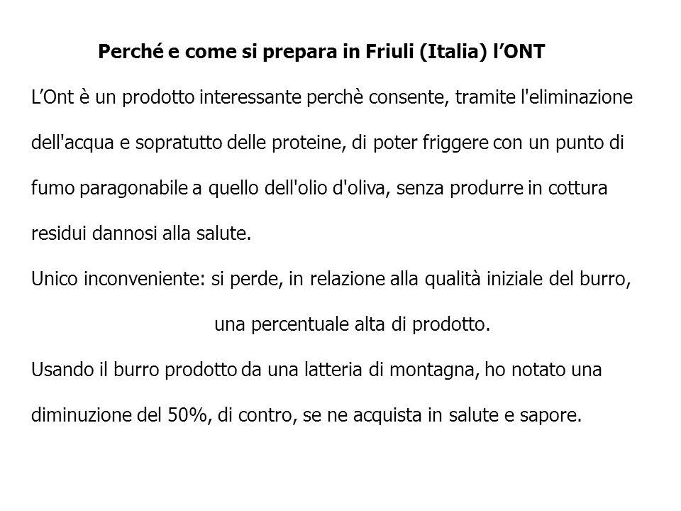 Perché e come si prepara in Friuli (Italia) lONT LOnt è un prodotto interessante perchè consente, tramite l'eliminazione dell'acqua e sopratutto delle