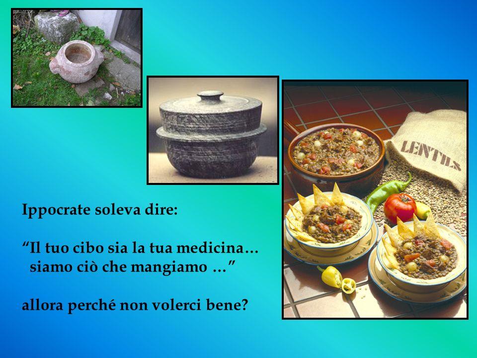 Ippocrate soleva dire: Il tuo cibo sia la tua medicina… siamo ciò che mangiamo … allora perché non volerci bene?
