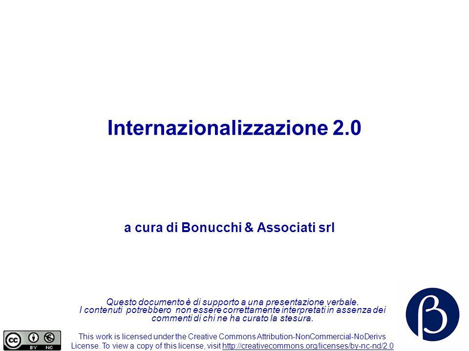 Internazionalizzazione 2.0 11 Gli impatti 2.0 sulla definizione di priorità tra aree geografiche La necessità di pianificare comunque per area geografica La tendenza al global marketing Internet (diffusione e utilizzo) come parametro per valutare i mercati