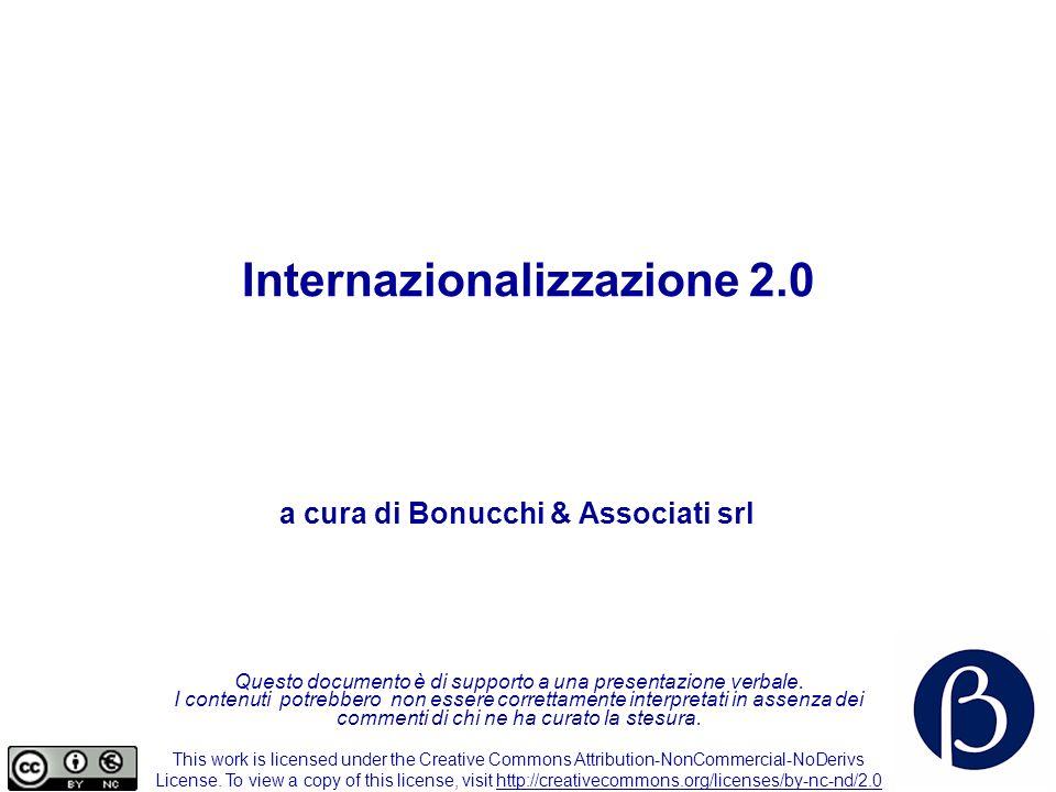 Internazionalizzazione 2.0 37 Bonucchi e associati srl Via Legnone, 79 20158 Milano MI www.bonucchieassociati.com Bonucchi e associati srl è una società di consulenza, basata su una rete di professionisti.