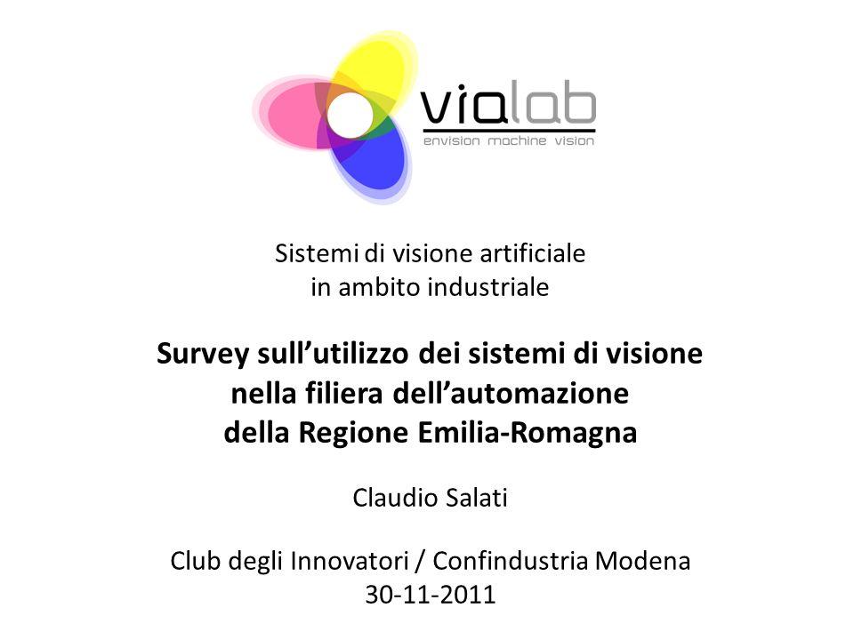 Sistemi di visione artificiale in ambito industriale Survey sullutilizzo dei sistemi di visione nella filiera dellautomazione della Regione Emilia-Rom
