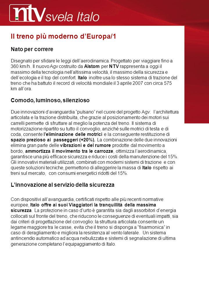 Il treno più moderno dEuropa/2 Così Italo sposa lambiente Italo è il risultato di un percorso di eco-progettazione studiato per controllare e ridurre limpatto ambientale del treno durante lintero ciclo di vita, dalla costruzione, al recupero e al riciclaggio dei materiali usati.