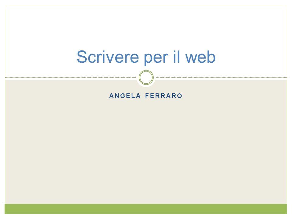 ANGELA FERRARO Scrivere per il web