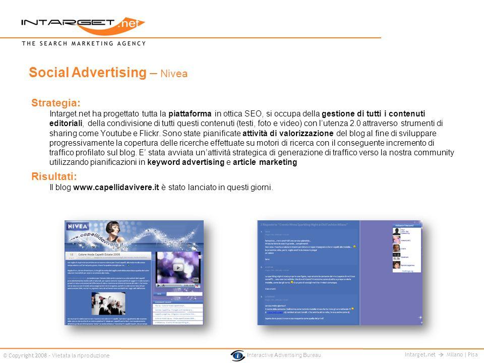 Intarget.net Milano | Pisa © Copyright 2008 - Vietata la riproduzione Interactive Advertising Bureau Strategia: Intarget.net ha progettato tutta la pi