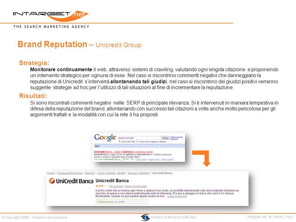 Intarget.net Milano | Pisa © Copyright 2008 - Vietata la riproduzione Interactive Advertising Bureau Strategia: Monitorare continuamente il web, attra