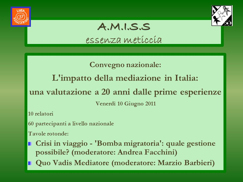 Convegno nazionale: L'impatto della mediazione in Italia: una valutazione a 20 anni dalle prime esperienze Venerdì 10 Giugno 2011 10 relatori 60 parte
